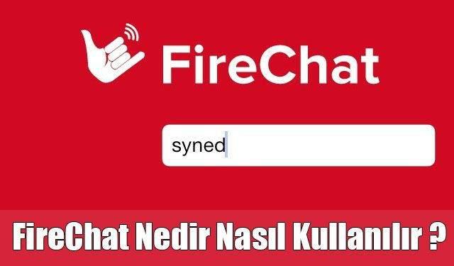 FireChat Nasıl Kullanılır