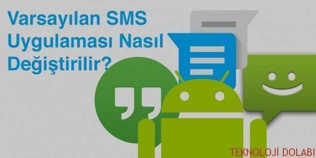 Android'de Varsayılan SMS Uygulaması Nasıl Değiştirilir?