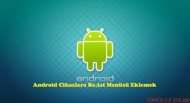 Android Cihazlara Başlat Menüsü Eklemek 1