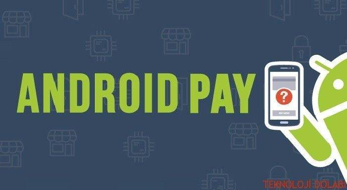 Android Pay ve Samsung Pay arasında ne fark var? 1