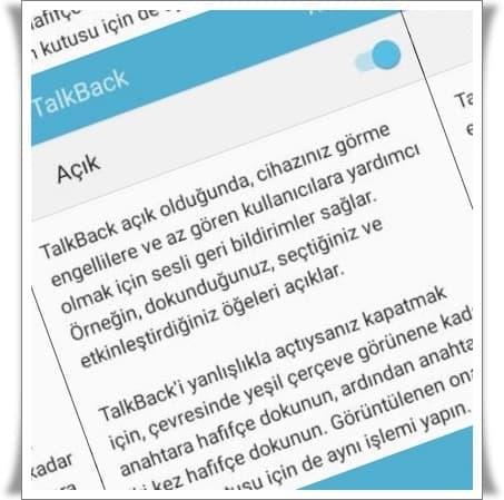 Talkback Nedir, Nasıl Kullanılır ?