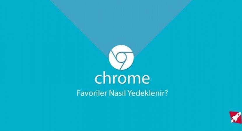 Google Chrome Favoriler Yedeği Nasıl Alınır? 1