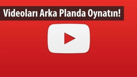 YouTube Arka Planda Oynatma Nasıl Yapılır? 1