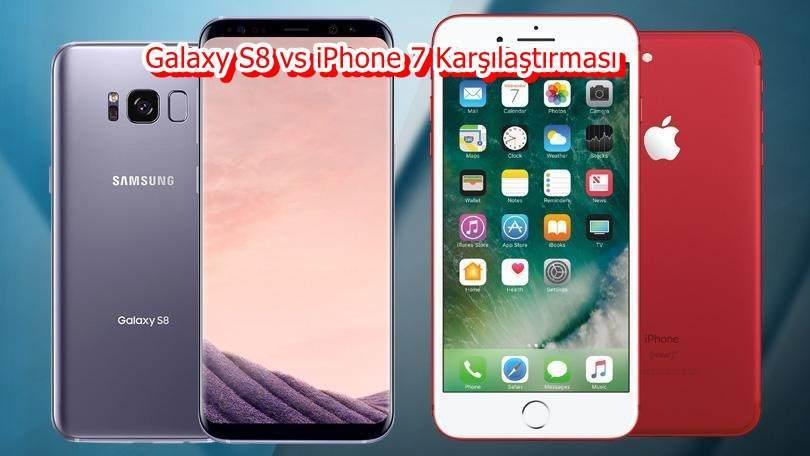 Galaxy S8 vs iPhone 7 Karşılaştırması
