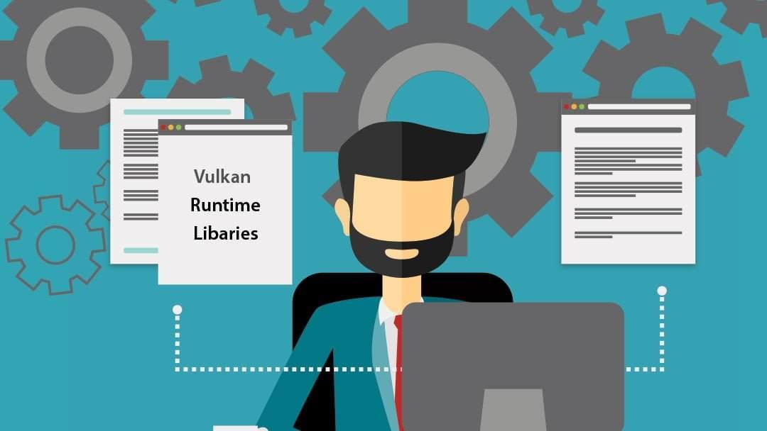 Vulkan Run Time Libraries Nedir