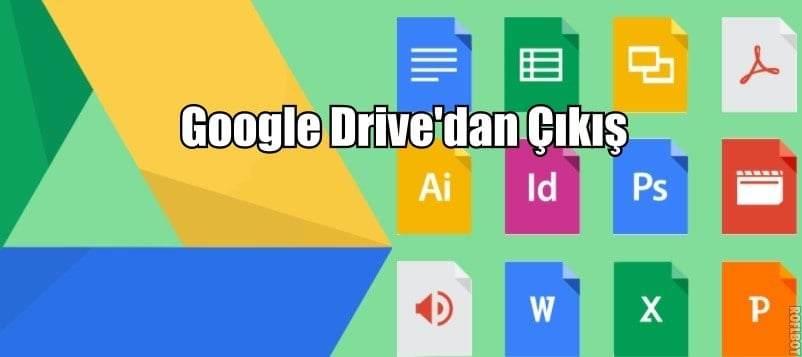 Google Drive'dan Nasıl Çıkış Yapılır ?