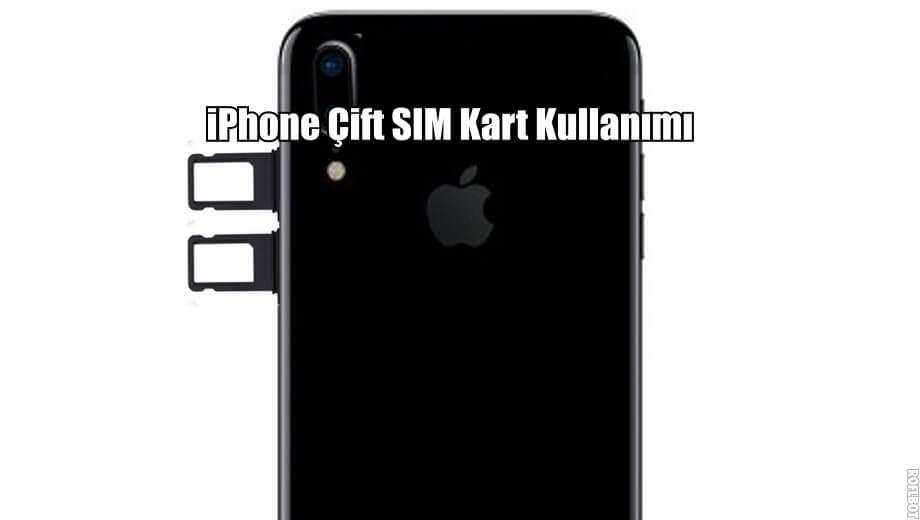 iPhone Çift SIM Kart Kullanımı