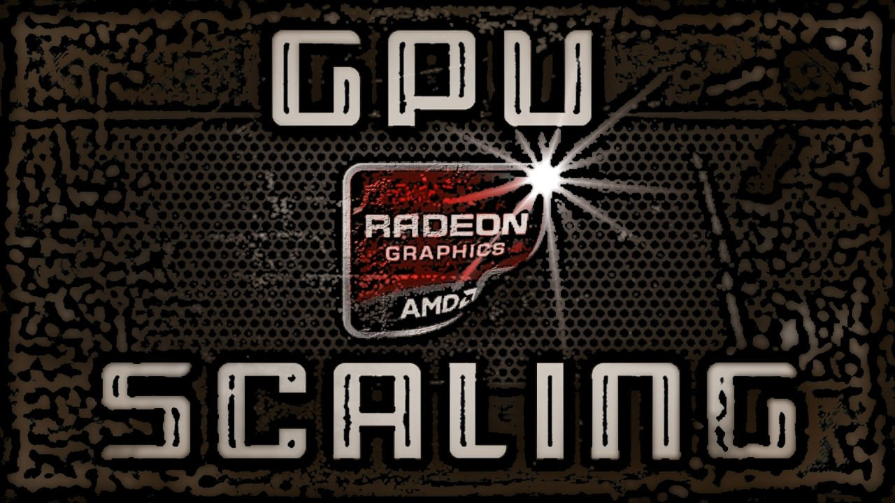 GPU Ölçekleme (GPU Scaling) Nedir ?
