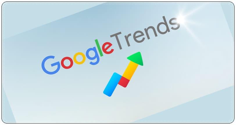 Google Trends Nedir, Nasıl Kullanılır?